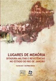 Capa do livro Lugares de Memória: Ditadura Militar e Resistências no Estado do Rio de Janeiro.